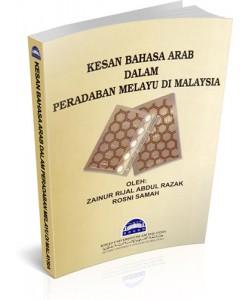 KESAN BAHASA ARAB DALAM PERADABAN MELAYU DI MALAYSIA