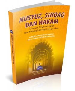 NUSYUZ, SHIQAQ & HAKAM: MENURUT AL-QURAN,SUNNAH & UNDANG-UNDANG KELUARGA ISLAM