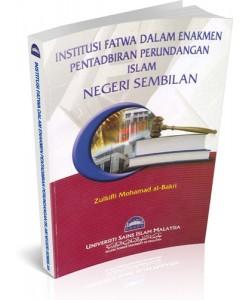INSTITUSI FATWA DALAM ENAKMEN PENTADBIRAN PERUNDANGAN  ISLAM NEGERI SEMBILAN