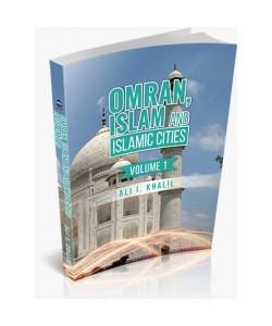 OMRAN,ISLAM AND ISLAMIC CITIES VOLUME 1