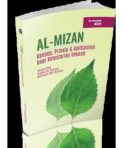 AL-MIZAN : KONSEP, PRINSIP & APLIKASINYA BAGI KELESTARIAN UMMAH