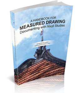 A HANDBOOK FOR MEASURED DRAWING DOCUMENTING WITH NAQLI STUDIES