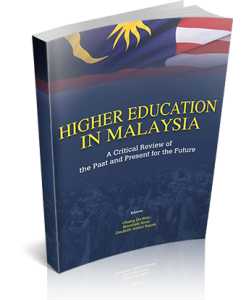HIGHER EDUCATION IN MALAYSIA : A CRITICAL REVIEW OF THE PAST AND PRESENT FOR THE FUTURE