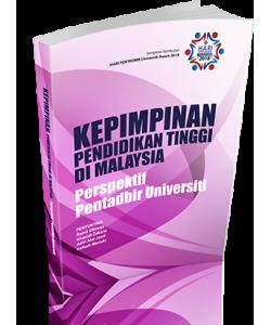 KEPIMPINAN PENDIDIKAN TINGGI DI MALAYSIA PERSPEKTIF PENTADBIR UNIVERSITI