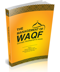 THE MANAGEMENT OF WAQF CONCEPT, DEVELOPMENT & ISSUES