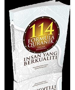 114 FORMULA QURANIK DALAM MEMBINA INSAN YANG BERKUALITI