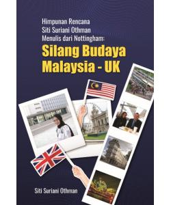 HIMPUNAN RENCANA SITI SURIANI OTHMAN MENULIS DARI NOTTINGHAM: SILANG BUDAYA MALAYSIA - UK