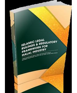ISLAMIC LEGAL RULINGS & REGULATORY FRAMEWORK FOR HALAL INDUSTRY
