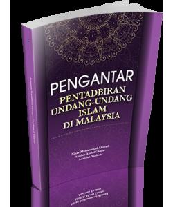PENGANTAR PENTADBIRAN UNDANG-UNDANG ISLAM DI MALAYSIA
