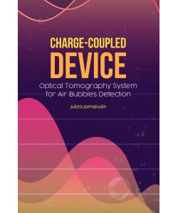 CHARGE-COUPLED DEVICE : OPTICAL TOMOGRAPHY  SYSTEM FOR AIR BUBBLES DETECTION