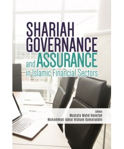 SHARIAH GOVERNANCE AND ASSURANCE IN ISLAMIC FINANCIAL SECTORS
