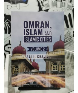 OMRAN,ISLAM AND ISLAMIC CITIES VOLUME 2