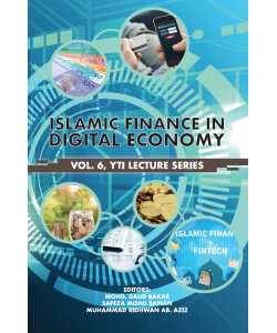 ISLAMIC FINANCE IN DIGITAL ECONOMY VOL.6, YTI LECTURE SERIES