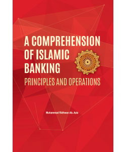 A COMPREHENSION OF ISLAMIC BANKING: PRINCIPLES AND OPERATIONS