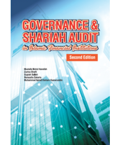 GOVERNANCE& SHARIAH AUDIT IN ISLAMIC FINANCIAL INSTITUTIONS-SECOND EDITION