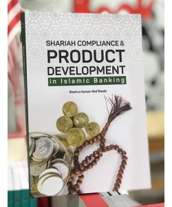 SHARIAH COMPLIANCE&PRODUCT DEVELOPMENT IN ISLAMIC BANKING