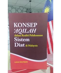 KONSEPT 'AQILAH DALAM REALITI PELAKSANAAN SISTEM DIAT DI MALAYSIA