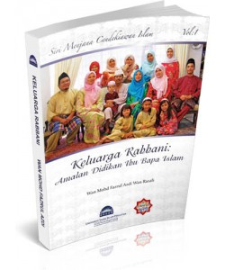 SIRI PERMATA INSAN - KELUARGA RABBANI: Amalan Didikan Ibu Bapa Islam