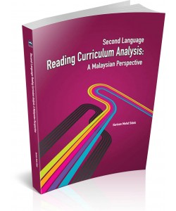 SECOND LANGUAGE ~ Reading Curriculum Analysis: A Malaysian Perspective