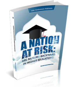 SIRI SYARAHAN PERDANA ~ A NATION AT RISK: ARE MUSLIMS BACKWARD IN HIGHER EDUCATION?