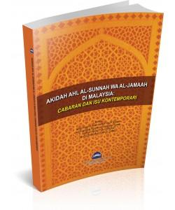 AKIDAH AHL-SUNNAH WA AL-JAMAAH DI MALAYSIA : CABARAN DAN ISU KONTEMPORARI
