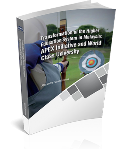 TRANSFORMATION OF THE HIGHER EDUCATION SYSTEM IN MALAYSIA: APEX INITIATIVE AND WORLD CLASS UNIVERSITY