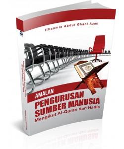 AMALAN PENGURUSAN SUMBER MANUSIA ~ Mengikut Al-Quran dan Hadis