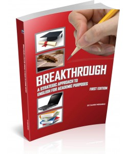 BREAKTHROUGH - A STRATEGIC APPROACH TO ENGLISH FOR ACADEMIC PURPOSES