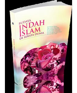 BUDAYA INDAH ISLAM DI SERATA DUNIA