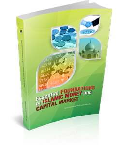 ESSENTIAL FOUNDATIONS OF ISLAMIC MONEY AND CAPITAL MARKET