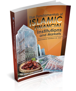 THE FUNDAMENTALS OF ISLAMIC FINANCIAL INSTITUTIONS AND MARKETS