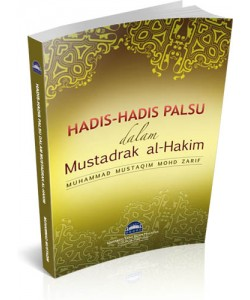 HADIS-HADIS PALSU DALAM MUSTADRAK AL-HAKIM