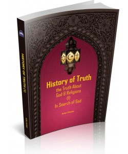 HISTORY OF TRUTH - THE TRUTH ABOUT GOD & RELIGIONS (1) IN SEARCH OF GOD