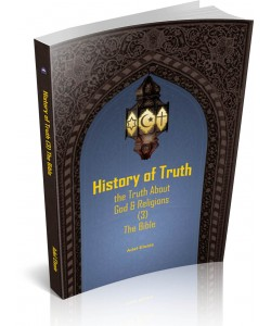 HISTORY OF TRUTH - THE TRUTH ABOUT GOD & RELIGIONS (3) THE BIBLE