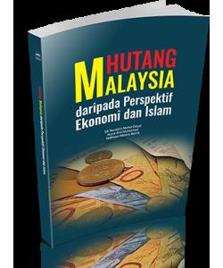 HUTANG MALAYSIA DARIPADA PERSPEKTIF EKONOMI DAN ISLAM
