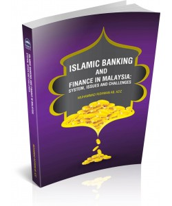 ISLAMIC BANKING AND FINANCE IN MALAYSIA: SYSTEM, ISSUES AND CHALLENGES