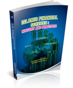 ISLAMIC FINANCIAL SERVICES: HISTORY AND PRACTICES