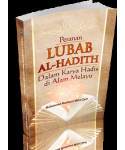 PERANAN LUBAB AL-HADITH DALAM KARYA HADIS DI ALAM MELAYU
