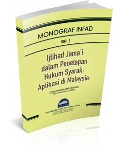 MONOGRAF INFAD ~ SIRI 1 ~ Ijtihad Jama'i dalam Penetapan Hukum Syarak: Aplikasi di Malaysia