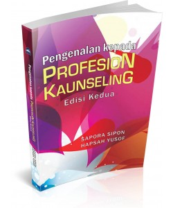 PENGENALAN KEPADA PROFESION KAUNSELING EDISI KEDUA