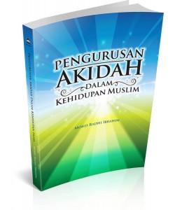 PENGURUSAN AKIDAH DALAM KEHIDUPAN MUSLIM