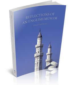 REFLECTIONS OF AN ENGLISH MUSLIM