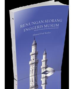 RENUNGAN SEORANG INGGERIS MUSLIM (REFLECTIONS OF AN ENGLISH MUSLIM)