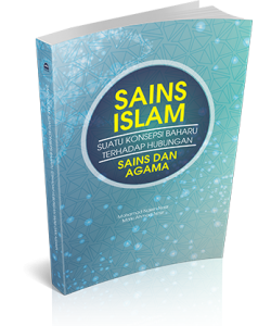 SAINS ISLAM ~ SUATU KONSEPSI BAHARU TERHADAP HUBUNGAN SAINS DAN AGAMA
