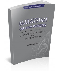 SIRI SYARAHAN PERDANA - MALAYSIAN OIL PALM INDUSTRY ~ CONTRIBUTION, CHALLENGES AND FUTURE PROSPECTS