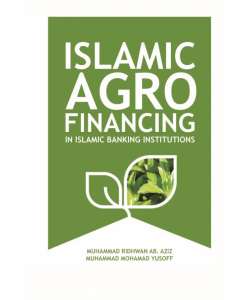 ISLAMIC AGRO FINANCING IN ISLAMIC BANKING INSTITUTIONS