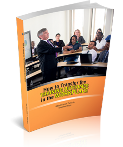 HOW TO TRANSFER THE TRAINING OUTCOMES IN THE WORKPLACE