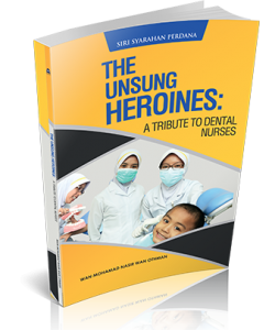 THE UNSUNG HEROINS: A TRIBUTE TO DENTAL NURSES