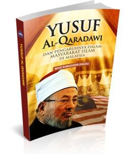 YUSUF AL-QARADAWI DAN PENGARUHNYA DALAM MASYARAKAT ISLAM DI MALAYSIA