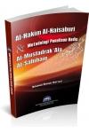 AL-HAKIM AL-NAISABURI & METODOLOGI PENULISAN HADIS AL-MUSTADRAK 'ALA AL'SAHIHAIN